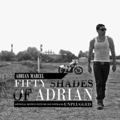 Fifty Shades of Adrian: Unplugged