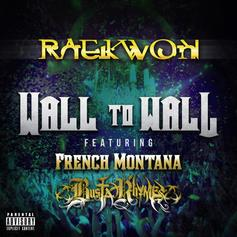 Raekwon - Wall To Wall Feat. French Montana & Busta Rhymes