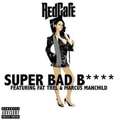 Red Cafe - Super Bad Bitch Feat. FAT TREL & Marcus Manchild