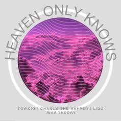 Towkio - Heaven Only Knows Feat. Chance The Rapper, Lido & Eryn Allen Kane