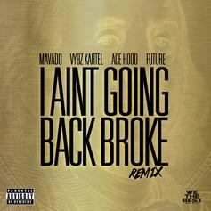 Mavado - I Ain't Going Back Broke (Remix) Feat. Vybz Kartel, Ace Hood & Future