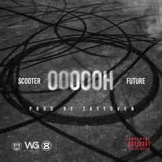 Young Scooter - Oooooh (New Version) Feat. Future