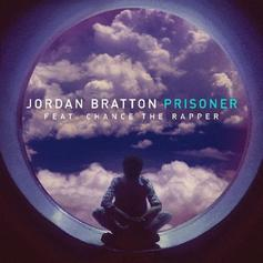 Jordan Bratton - Prisoner Feat. Chance The Rapper