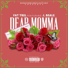 FAT TREL - Dear Momma Feat. J Beale