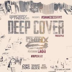 Chinx - Deep Cover (Freestyle) Feat. Vado
