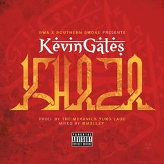 Kevin Gates - Khaza (Prod. By The MeKanics & Yung Ladd)
