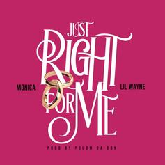 Monica - Just Right For Me [Tags] Feat. Lil Wayne