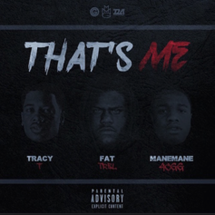 Tracy T - That's Me Feat. FAT TREL & ManeMane