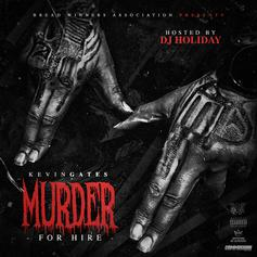 Kevin Gates - Murder For Hire (Hosted By DJ Holiday)