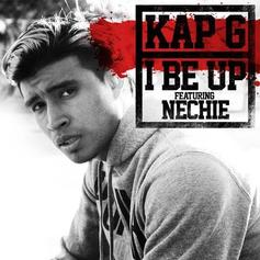 Kap-G - I Be Up Feat. Nechie