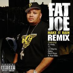 Fat Joe - Make It Rain (Remix) Feat. Lil Wayne, R. Kelly, Birdman, Rick Ross, T.I. & Ace Mac