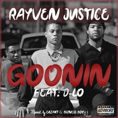 Rayven Justice - Goonin Feat. D-Lo