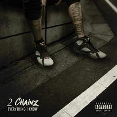 2 Chainz - Everything I Know