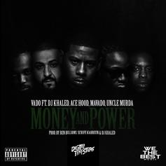 Vado - Money And Power Feat. DJ Khaled, Ace Hood, Mavado & Uncle Murda