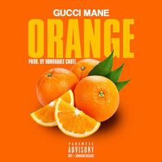 Gucci Mane - Orange (Prod. By Honorable C.N.O.T.E)