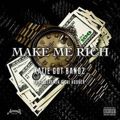 Katie Got Bandz - Make Me Rich Feat. Jeremih & Chi Hoover