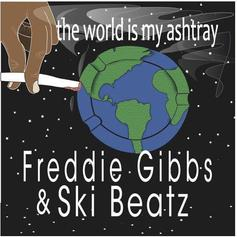 Freddie Gibbs - The World Is My Ashtray (Prod. By Ski Beatz)