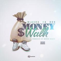 Blacka Da Don - Money Walk