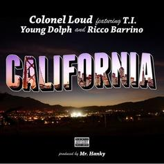 Colonel Loud - California Feat. Young Dolph, Ricco Barrino & T.I.