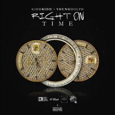 Kidd Kidd - Right On Time Feat. Young Dolph