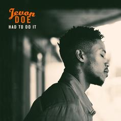Jevon Doe - Had To Do It