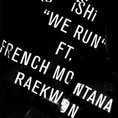 iSHi - We Run Feat. French Montana & Raekwon
