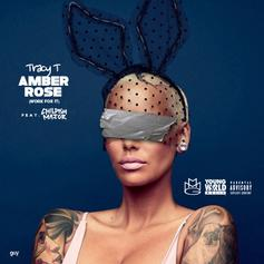 Tracy T - Amber Rose (Work For It) Feat. Childish Major (Prod. By Childish Major)