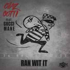Chaz Gotti - Ran Wit It Feat. Gucci Mane (Prod. By Southside)