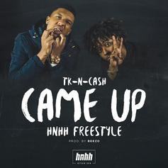 TK N Cash - Came Up (HNHH Freestyle)