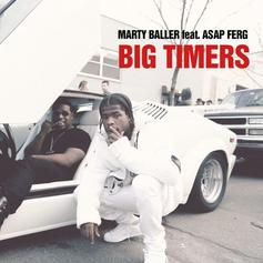 Marty Baller - Big Timers Feat. A$AP Ferg