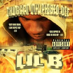 Lil B - Thugged Out Pissed Off
