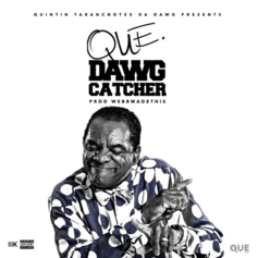 Que - Dawg Catcher
