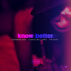 Supreme Ace - Know Better Feat. Curtis Williams & Tim Gent