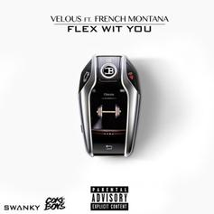 Velous - Flex Wit You Feat. French Montana