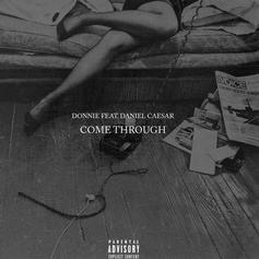 Donnie - Come Through Feat. Daniel Caesar