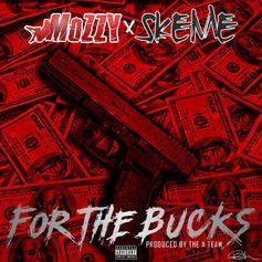 Mozzy & Skeme - For The Bucks