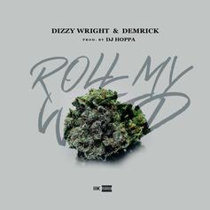 Dizzy Wright & Demrick - Roll My Weed