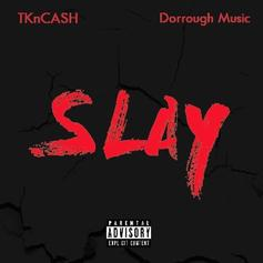- Slay Feat. TK N Cash
