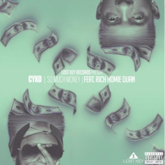 Cyko - So Much Money Feat. Rich Homie Quan