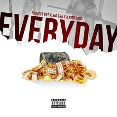 Project Pat - Everyday Feat. Kidd Kidd & Big Trill