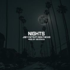 Joey Fatts - Nights Feat. Rich The Kid