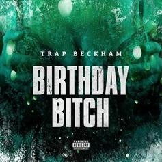 Trap Beckham - Birthday Bitch
