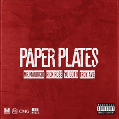 Mr. Mauricio - Paper Plates Feat. Rick Ross, Yo Gotti & Troy Ave