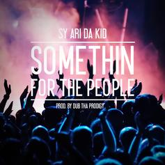 Sy Ari Da Kid - Somethin For The People