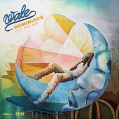 Wale - Reminisce Feat. Phil Ade
