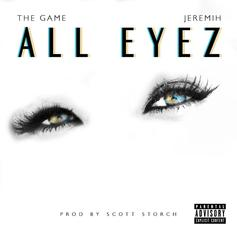 The Game - All Eyez Feat. Jeremih (Prod. By Scott Storch)