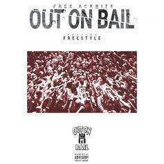 Free Ackrite - Out On Bail (Freestyle)
