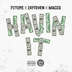 Future & Maceo - Havin It (Prod. By Zaytoven)