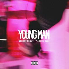 Machine Gun Kelly - Young Man Feat. Chief Keef