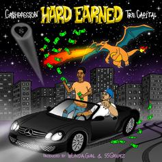 CA$HPASSION - Hard Earned Feat. Tre Capital (Prod. By WondaGurl & 95Grvmz)
